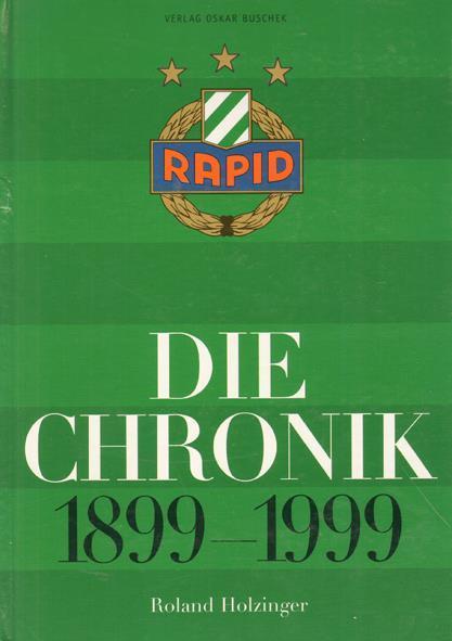 Rapid Wien Die Chronik 1899 1999 Complete Record 1006 Pages