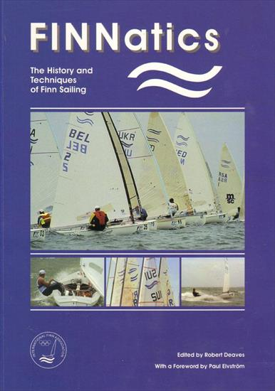 FINNATICS - THE HISTORY AND TECHNIQUES OF FINN SAILING (50 Years International Finn Association 1949 - 1999) (Top Book)