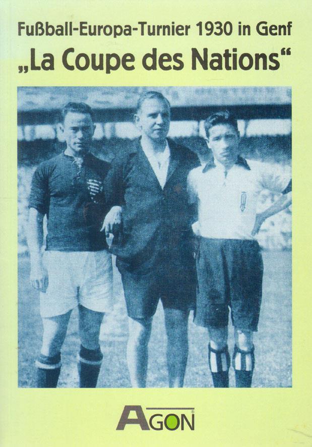 LA COUPE DES NATIONS 1930. FUSSBALL EUROPA TURNIER 1930 IN GENF